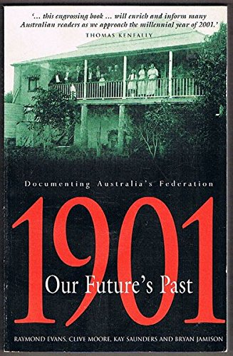 9780732908911: 1901, our future's past: Documenting Australia's federation