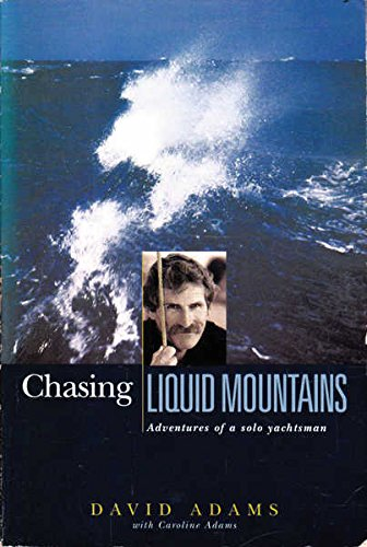 9780732909079: Chasing Liquid Mountains : Adventures of a Solo Yachtsman