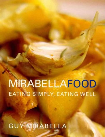 9780732909888: Mirabella Food Eating Simply, Eating Well