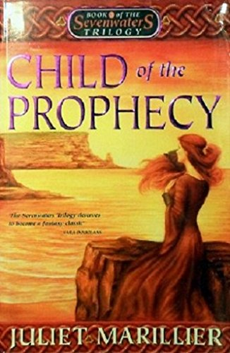 9780732910938: Child of the Prophecy Book 3 of the Sevenwaters Trilogy