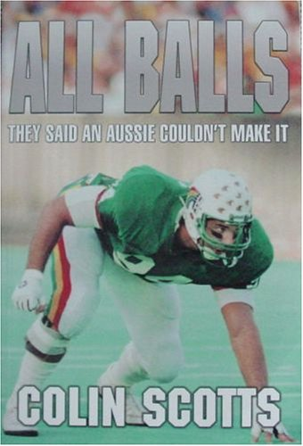 9780732911447: All Balls: They Said an Aussie Couldn't Make It
