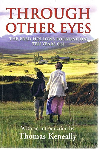 9780732911478: Through other eyes: The Fred Hollows Foundation ten years on