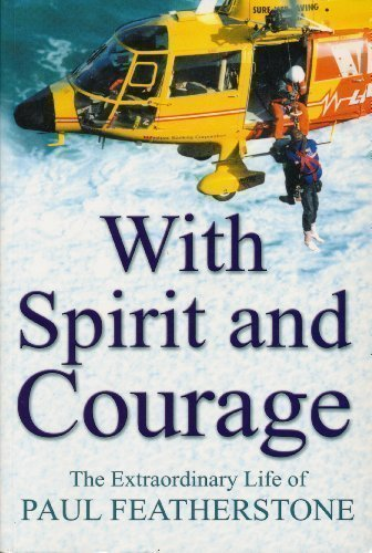 9780732911485: With spirit and courage: the extraordinary life of Paul Featherstone