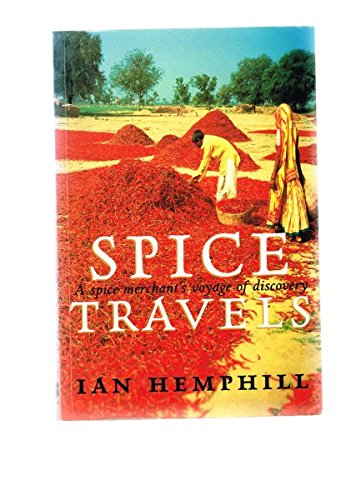 Spice Travels. A Spice Merchant's Voyage of Discovery.