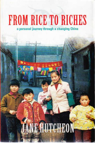 9780732911720: From Rice to Riches; a Personal Journey Through a Changing China