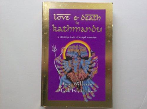 9780732911775: Love & Death in Kathmandu : a Strange Tale of Royal Murder