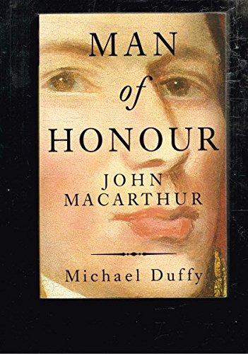 9780732911782: Man of Honour: John MacArthur, Duellist, Rebel, Founding Father