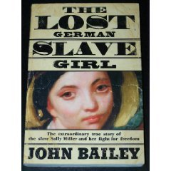 9780732911928: The Lost German Slave Girl: The Extraordinary True Story of the Slave Sally Miller and Her Fight for Freedom