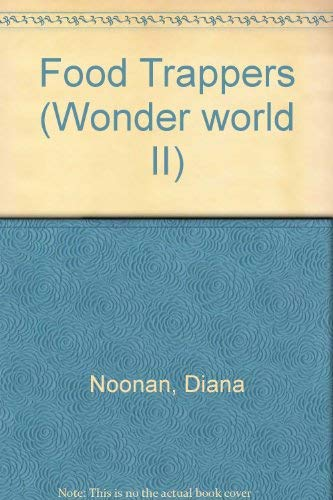 9780732924553: Food Trappers (Wonder world II)
