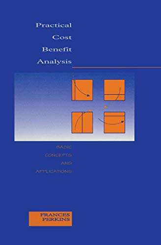 9780732927837: Practical Cost Benefit Analysis: Basic Concepts and Applications