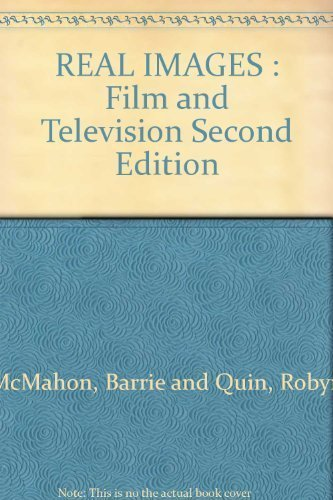 REAL IMAGES : Film and Television Second Edition: Barrie and Quin, Robyn McMahon