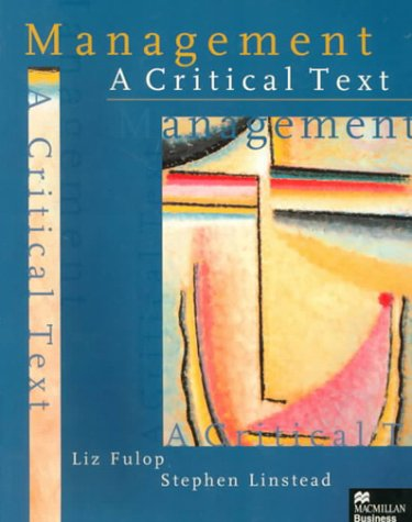 Management: A Critical Text: Fulop, Liz, Linstead, Stephen