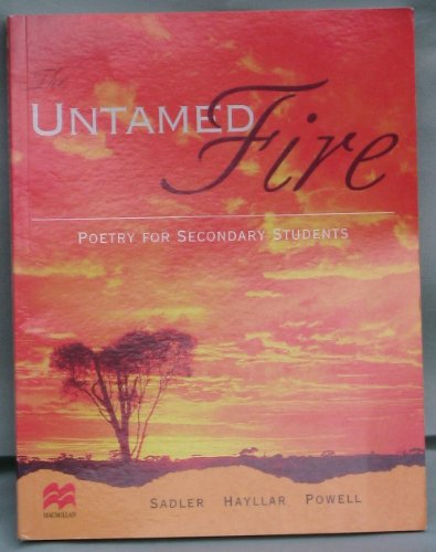 9780732944407: Untamed Fire : Poetry for Secondary Students