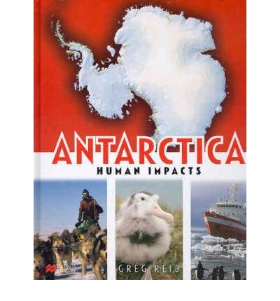 9780732997250: Antarctica Human Impacts Macmillan Library (Antarctica - Macmillan Young Library)