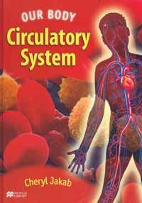 9780732998646: Our Body Circulatory System Macmillan Library (Our Body - Macmillan Library)