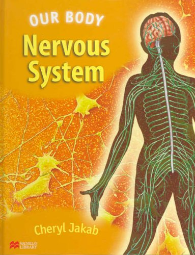 9780732998677: Our Body Nervous System Macmillan Library (Our Body - Macmillan Library)