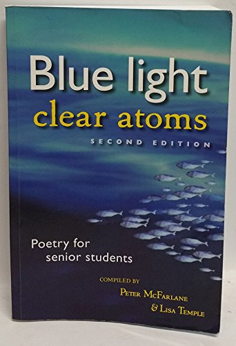 9780732998707: Blue Light, Clear Atoms : Poetry for Senior Students