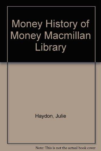 9780732998912: Money History of Money Macmillan Library