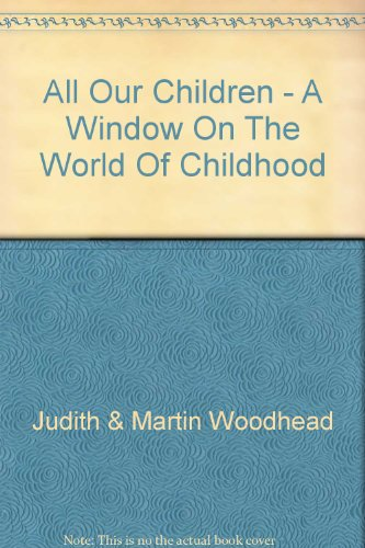 9780733300080: All Our Children - A Window On The World Of Childhood
