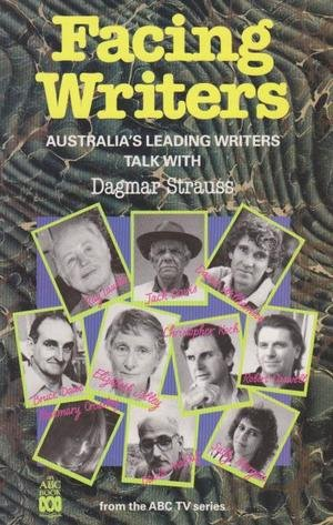 9780733300202: Facing writers: Australia's leading writers talk with Dagmar Strauss