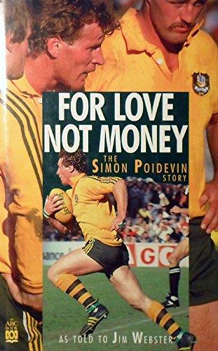 9780733300493: FOR LOVE NOT MONEY: THE SIMON POIDEVIN STORY