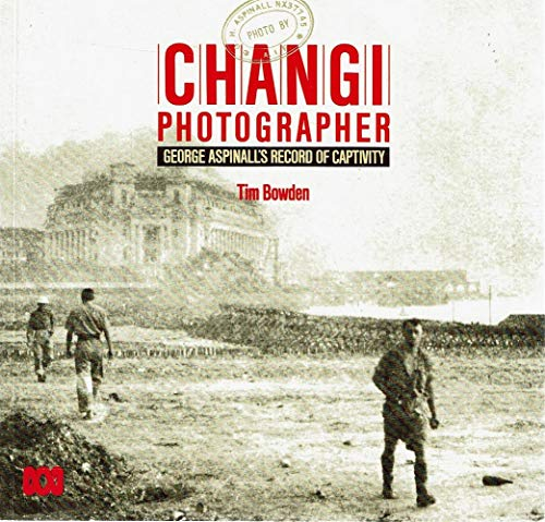 9780733302879: Changi Photographer: George Aspinall's Record of Captivity (ABC books)