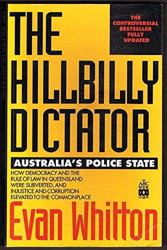 The Hillbilly Dictator: Australia's Police State (ABC books) (9780733302886) by Evan Whitton