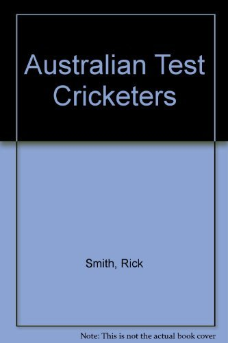 9780733303210: Australian Test Cricketers