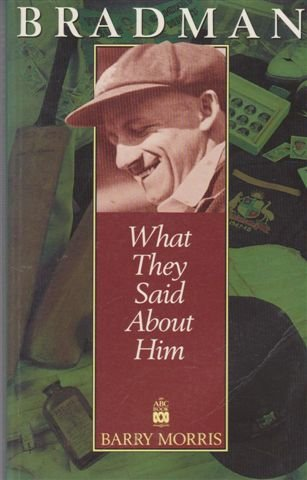 9780733303630: Bradman: What they said about him