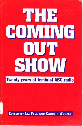 The Coming out Show Twenty Years of Feminist ABC Radio