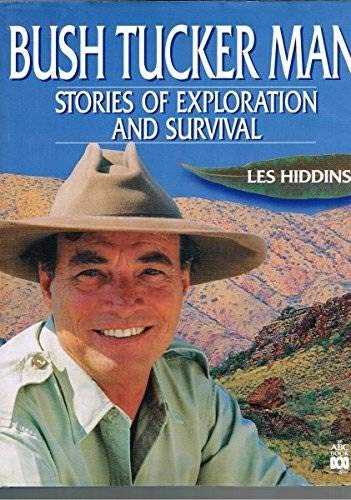 The Bush Tucker Man: Stories of Exploration and Survival: Hiddins, Les