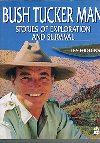 9780733305467: The Bush Tucker Man: Stories of Exploration and Survival