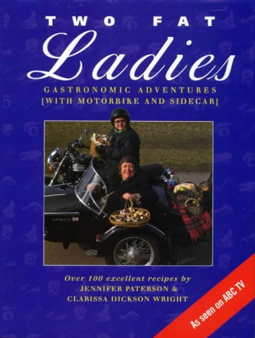 9780733305931: Two Fat Ladies: Gastronomic Adventures (with Motorbike and Sidecar)