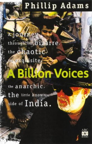 9780733307072: A BILLION VOICES - A journey through the bizarre, the chaotic, the exquisite, the anarchic, the little known side of India