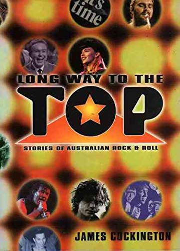 9780733307508: LONG WAY TO THE TOP Stories of Australian Rock and Roll