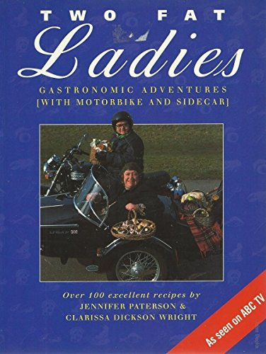 9780733307591: Two Fat Ladies: Gastronomic Adventures (with Motorbike and Sidecar)