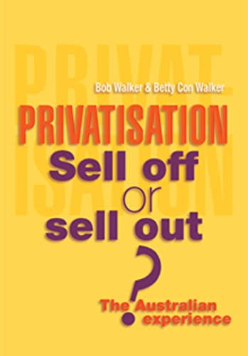 9780733307973: Privatisation: Sell Off Or Sell Out? The Australian Experience