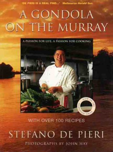 A Gondola on the Murray: A passion for life, a passion for cooking with over 100 recipes: n/a