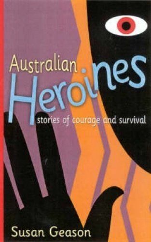 9780733309663: Australian Heroines : Stories of Courage and Survival