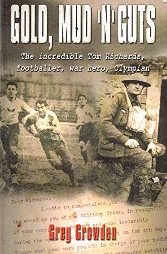 9780733309762: Gold, mud, and guts: The incredible Tom Richards : footballer, war hero, Olympian