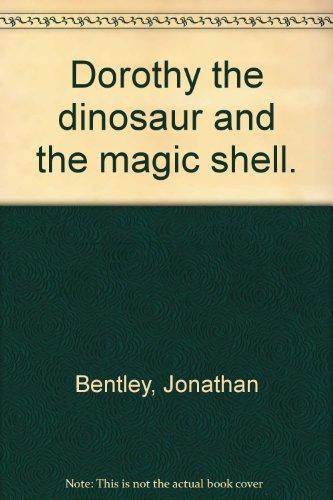 9780733309908: Dorothy the dinosaur and the magic shell.