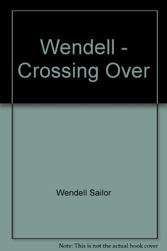 Wendell: Crossing Over