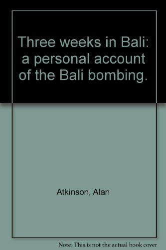 THREE WEEKS IN BALI A Personal Account: Atkinson, Alan