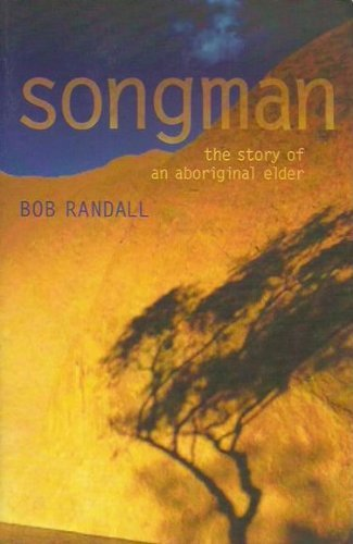 9780733312625: Songman: The Story of an Aboriginal Elder of Uluru