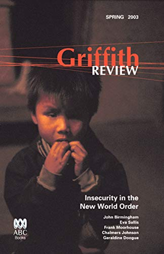 Griffith REVIEW 1: Insecurity in the New World Order: Julianne Schultz (Editor)
