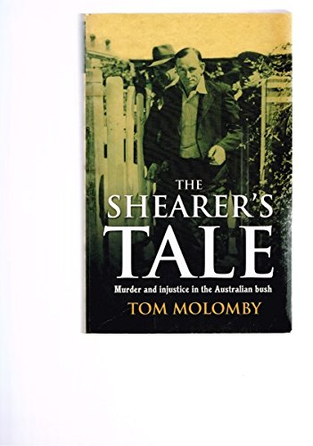 9780733314773: The Shearer's Tale; Murder and Injustice in the Australian Bush