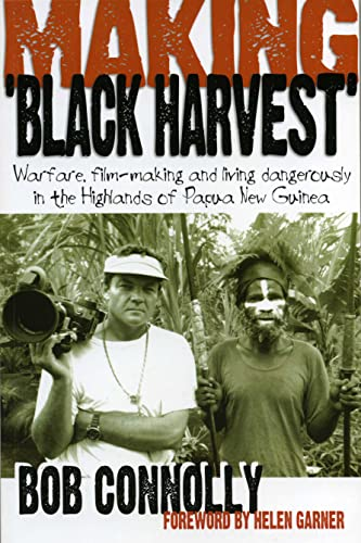 9780733315749: Making Black Harvest: Warfare, Film-Making and Living Dangerously in the Highlands of Papua New Guinea