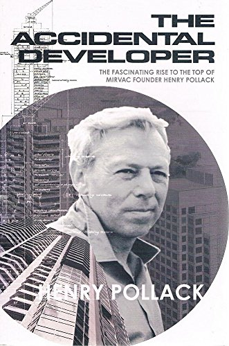 9780733315893: The Accidental Developer: The Fascinating Rise to the Top of Mirvac Founder Henry Pollack