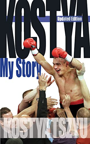 Kostya: My Story: Updated Edition: Kostya Tszyu with