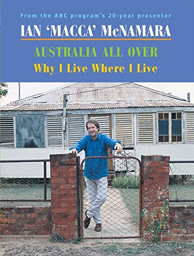 9780733315992: Australia All Over - Why I Live Where I Live